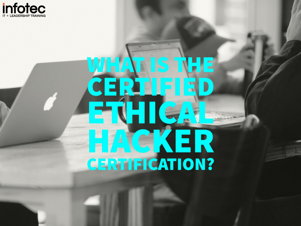What Is The Certified Ethical Hacker Ceh Certification